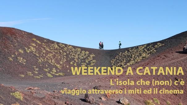 Weekend L'isola che non c'è. Catania e dintorni attraverso i miti ed il cinema